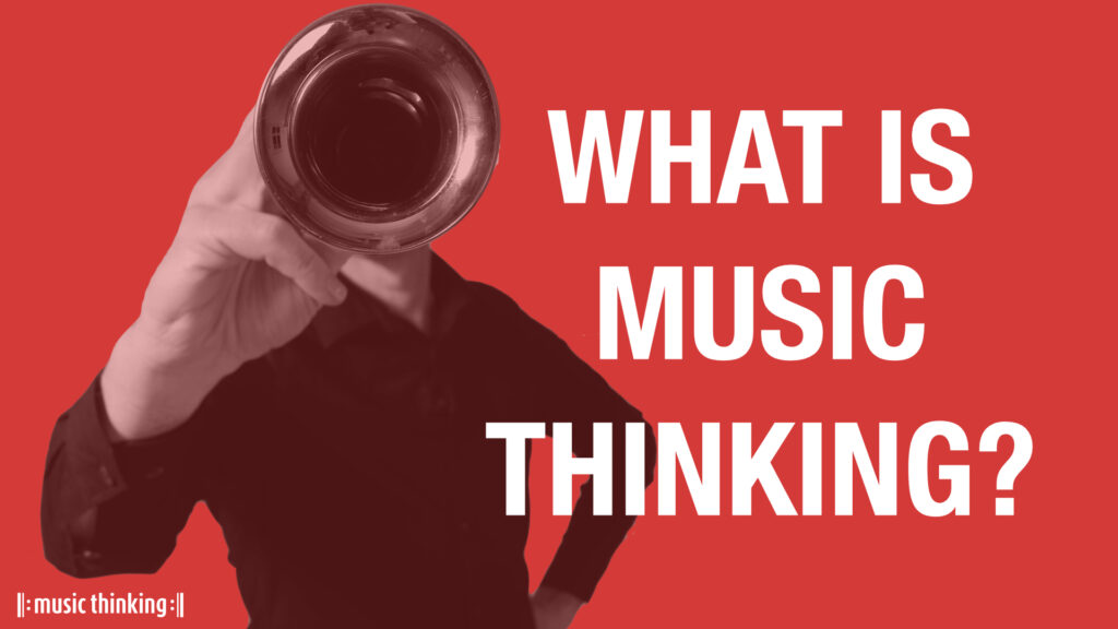 What is Music Thinking - in 17 slides.