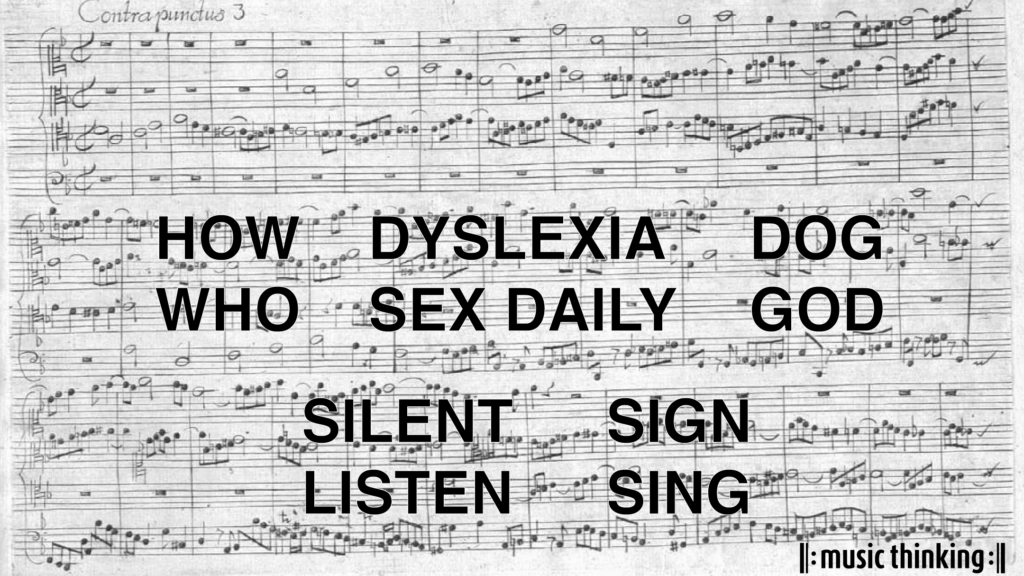 HOW WHO LISTEN SILENT DYSLEXIA SEX DAILY SIGN SING - MUSIC THINKING