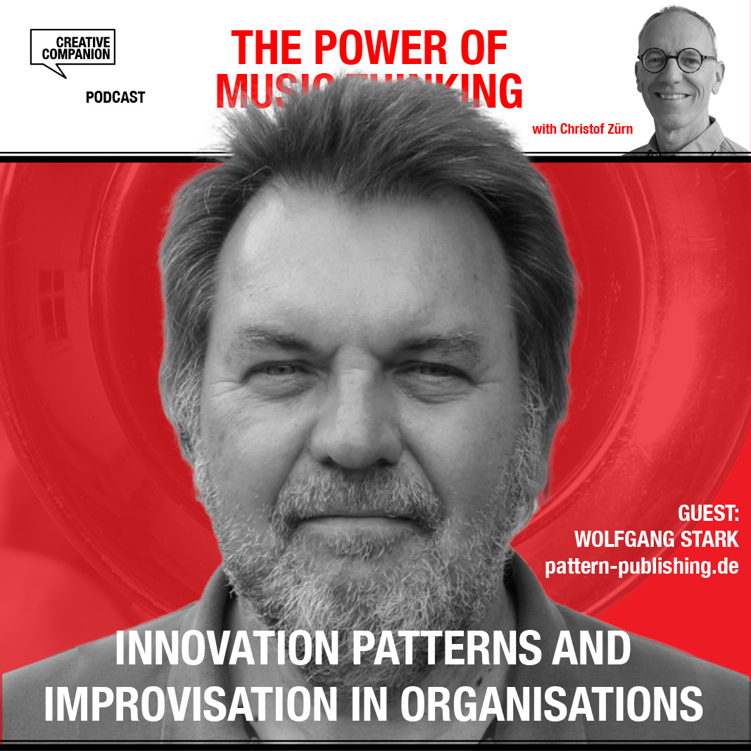 Innovation patterns and improvisation in organisations with Wolfgang Stark